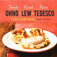 """Tomoko Ohno , Ricardo Lew , Néstor Tedesco """"TRES SABORES"""""""