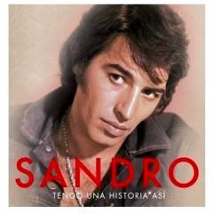 """SANDRO """"Tengo una historia así"""""""